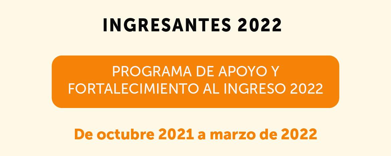 Programa de Apoyo y Fortalecimiento al Ingreso 2022